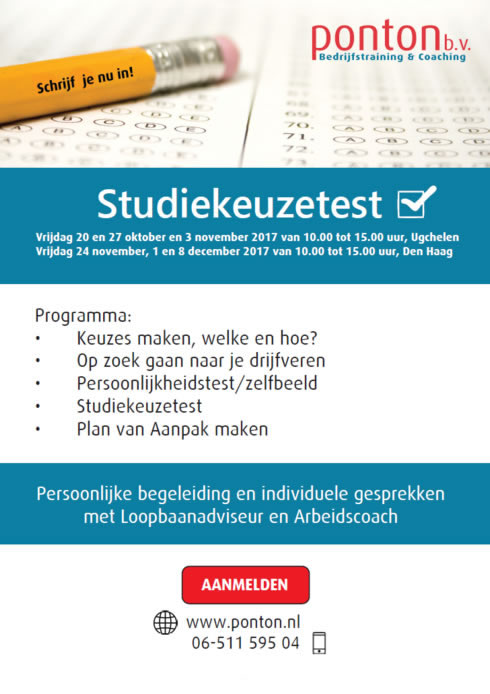 Studiekeuzetest, 20 en 27 oktober en 3 november 2017 in Ugchelen/Apeldoorn, 24 november, 1 en 8 december 2017 in Den Haag